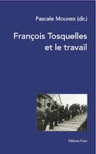 Pascale Molinier (dir.) : François Tosquelles et le travail