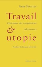 Anne Flottes : Travail et utopie